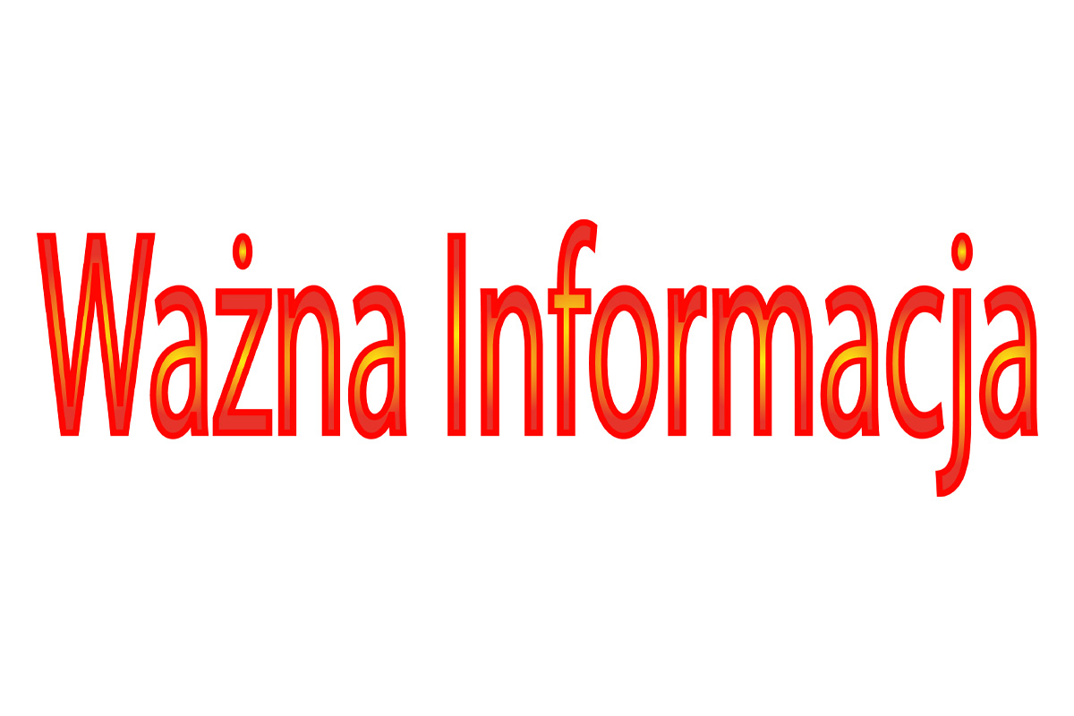 Read more about the article Uwaga uwaga ważna informacja